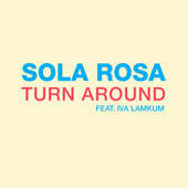 Turn Around by Sola Rosa now available on iTunes